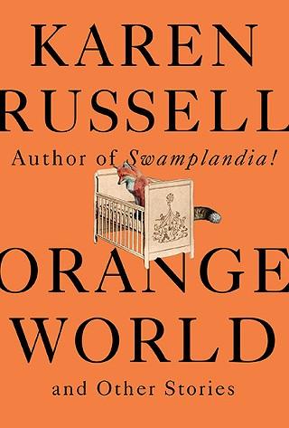 karen-russell-orange-world.jpg