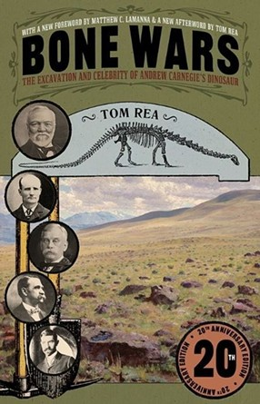 Bone Wars: The Excavation and Celebrity of Andrew Carnegie's Dinosaur - IMAGE: COURTESY UNIVERSITY OF PITTSBURGH PRESS