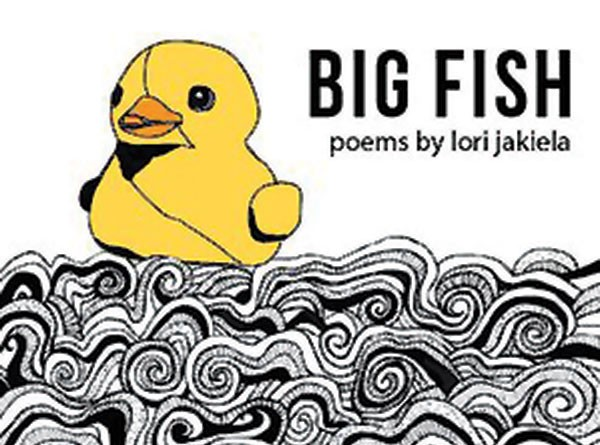 Reviews of new chapbooks by lori jakiela and judith for Big fish book
