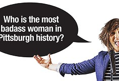 Gab Around 'Tahn: Who is the most badass woman in Pittsburgh history?