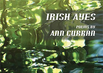 Ann Curran's new poetry chapbook, <i>Irish Ayes</i>, recalls times in Ireland