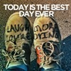 New Local Release: Today Is The Best Day Ever's <i>Laugh More, You're Dying</i>