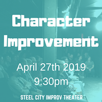 Character Improvement | Improv Comedy - Uploaded by Steelcityimprovtheater