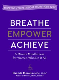 Breathe, Empower, Achieve by Shonda Moralis - Uploaded by evaexperimentpublishing