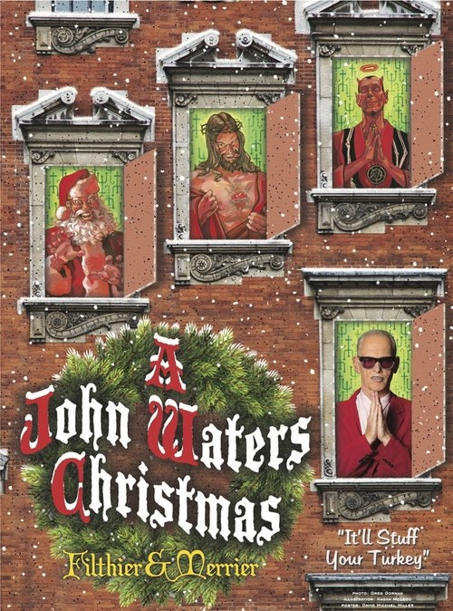 John Waters Christmas.A John Waters Christmas Filthier Merrier At Aladdin