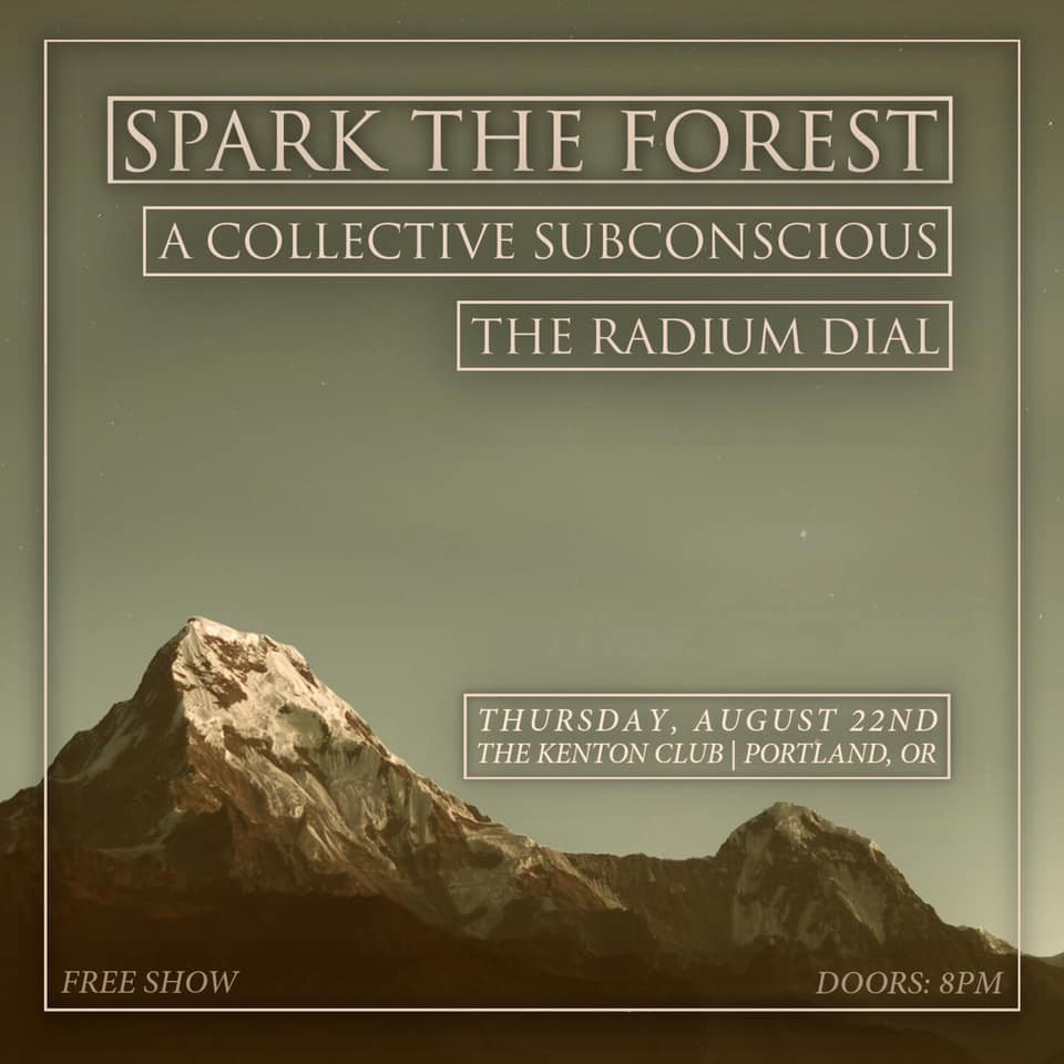 A Collective Subconscious, The Radium Dial, Spark the Forest at The
