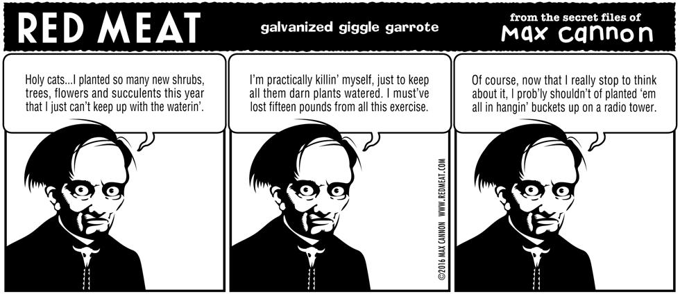galvanized giggle garrote