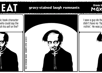 gravy-stained laugh remnants