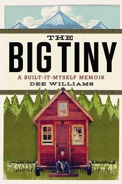 Dee Williams' tiny house memoir.