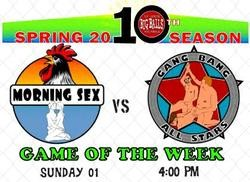 "As seen on BigBalls' website, this week's ""game of the week"" features teams named Morning Sex v. Gang Bang All-Stars."