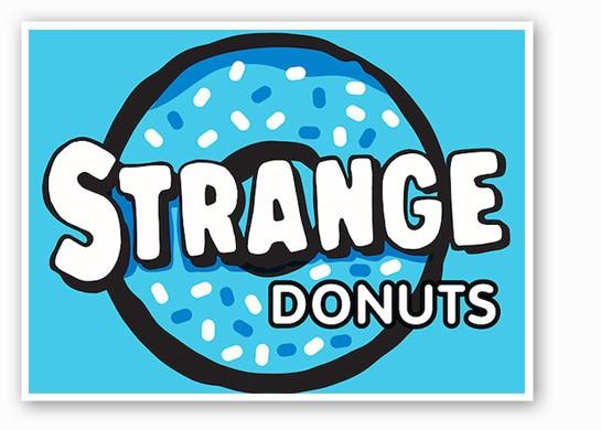 Strange Donuts is in demand. | Strange Donuts