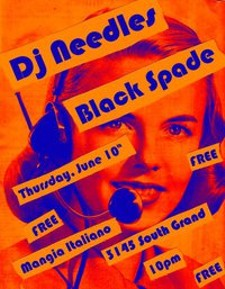 A flyer for DJ Needles and Black Spade, the first show DeRose has booked at Mangia - JENN DEROSE