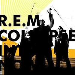 R.E.M.'s Collapse Into Now