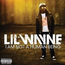 Lil Wayne's I Am Not a Human Being