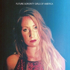 Future Sorority Girls of America cover art - PHOTO COURTESY OF VOLCANOES