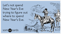 figure_out_where_spend_eve_new_year_ecards_someecards.png