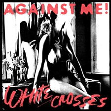 Against Me!'s latest release, White Crosses - CULTUREBULLY.COM