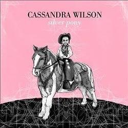 Cassandra Wilson's Silver Pony