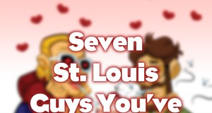 Seven St. Louis Guys You've Probably Dated
