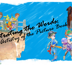 Illustrating the Words: The Artistry of the Picture Book