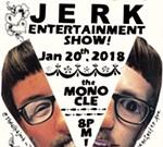 Ultra-Jerk Entertainment Show