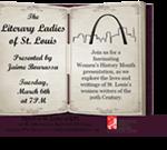 The Literary Ladies of St. Louis presented by Jaime Bourassa
