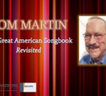 Tom Martin: The Great American Songbook – Revisited