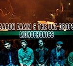Aaron Kamm & The One Drops + Monophonics w/ Crate2Crate