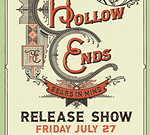 The Hollow Ends Album Release Show