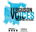 Ferguson Voices: Disrupting the Frame