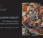 Jason Hailey: The Selective Eye-Photography as Abstraction