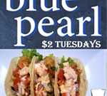 $2 Tuesdays at The Blue Pearl