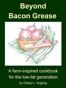 Beyond Bacon Grease, local writer Cheryl Hughey's reduced-fat cookbook - CHERYL HUGHEY