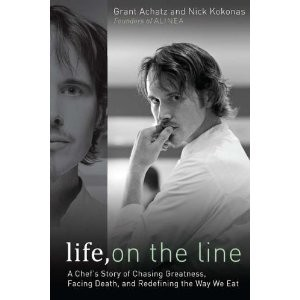 Life on the Line, a memoir, tells Grant Achatz's remarkable story.