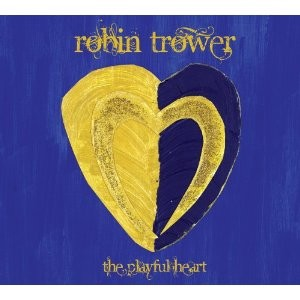 Robin Trower's the Playful Heart