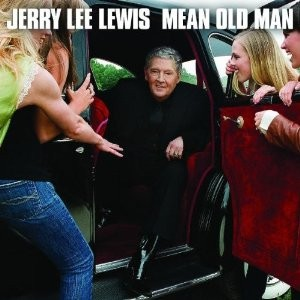 Jerry Lee Lewis is a Mean Old Man