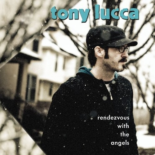 Tony Lucca's Rendezvous With the Angels