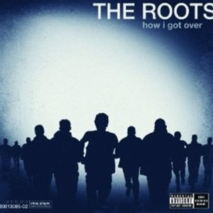 The Roots' How I Got Over
