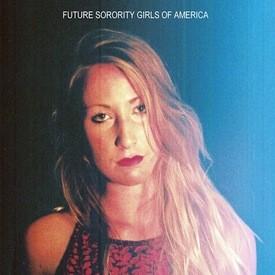 Future Sorority Girls of America cover art - PHOTO COURTESY OF VOLCANOES