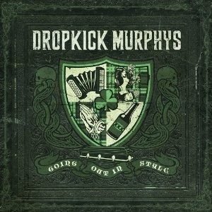Dropkick Murphys are Going Out In Style