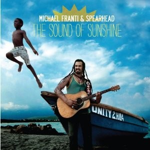 Michael Franti and Spearhead's The Sound of Sunshine