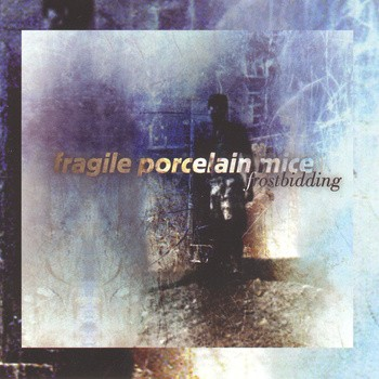fragile_porcelain_mice_album_cover.jpg