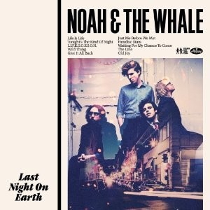 Noah & The Whale's Last Night on Earth