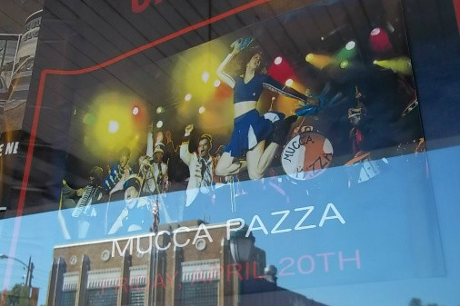 Please excuse the glare. Mucca Pazza. The Firebird, Friday, April 20.