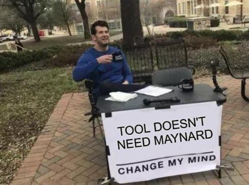 Later, Maynard. - IMAGE VIA IMGFLIP.COM