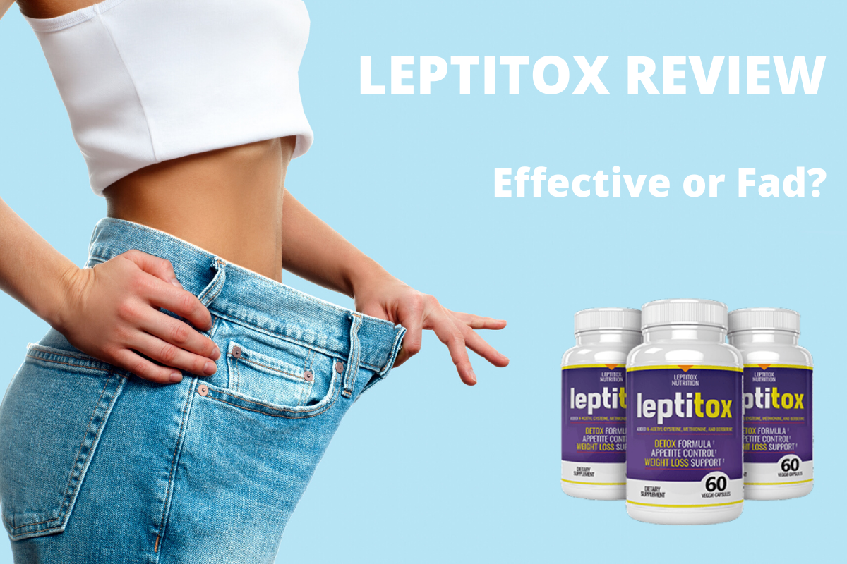 Leptitox Reviews Effective Fat Burner Or Fad 2020 Update Sponsored Content News Blog