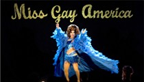 There S/he Is! The Miss Gay America Pageant prances into St. Louis — and Unreal drinks it all in like a camel at Hoover Dam