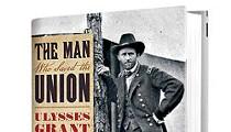 <i>The Man Who Saved the Union</i>: H.W. Brands Talks U.S. Grant
