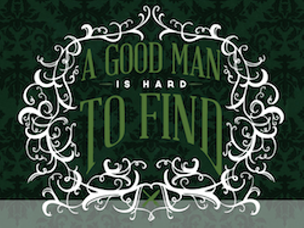 comparison good man hard find and good man hard find 1 A good man is hard to find - movie trailer 1 year ago more cricket films  follow 3,591 7 0 0 share based on the short story by flannery o'connor.