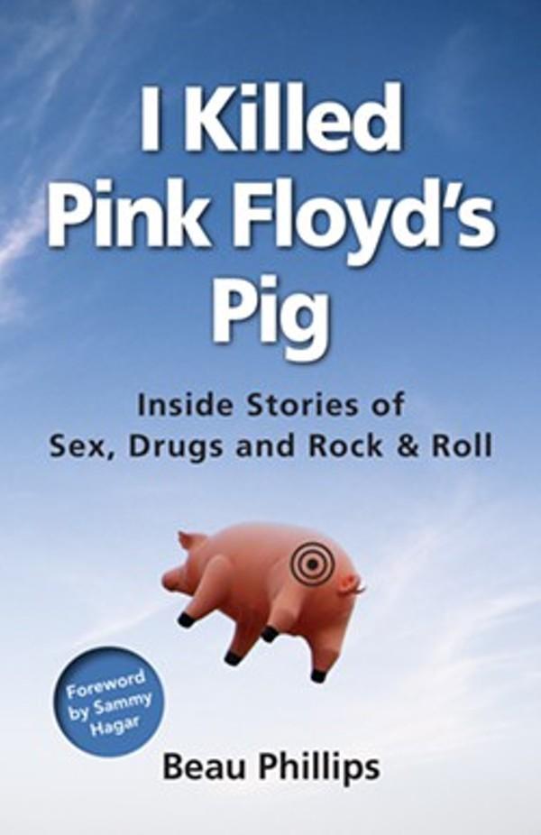Excerpts From New Rock Memoir I Killed Pink Floyd's Pig